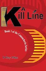 A Kill Line