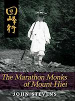 The Marathon Monks of Mount Hiei af John Stevens