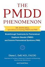The PMDD Phenomenon : Breakthrough Treatments for Premenstrual Dysphoric Disorder (PMDD) and Extreme Premenstrual Syndrome