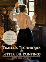 Timeless Techniques for Better Oil Paintings af Tom Browning