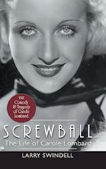 Screwball: The Life of Carole Lombard