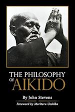 The Philosophy of Aikido af John Stevens