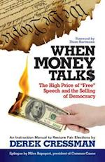 When Money Talks: The High Price of Free Speech and the Selling of Democracy (AgencyDistributed)