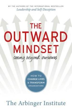 Outward Mindset af The Arbinger Institute