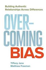 Overcoming Bias af Matthew Freeman, Tiffany Jana