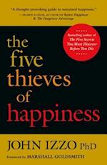 Five Thieves of Happiness af Ph.D. John B. Izzo