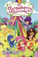 Strawberry Shortcake: Field Day and Other Short Stories