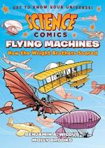 Science Comics: Flying Machines (Science Comics)