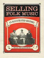 Selling Folk Music (American Made Music Series)