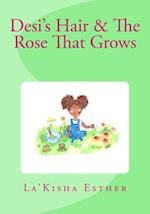 Desi's Hair & the Rose That Grows