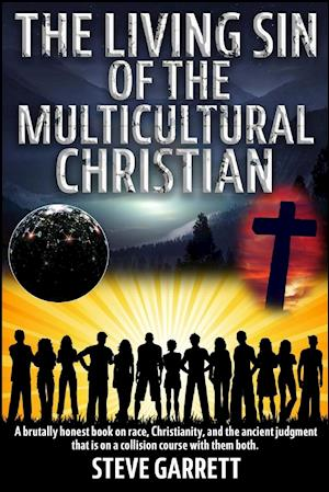 Bog, paperback The Living Sin of the Multicultural Christian af Steve Garrett