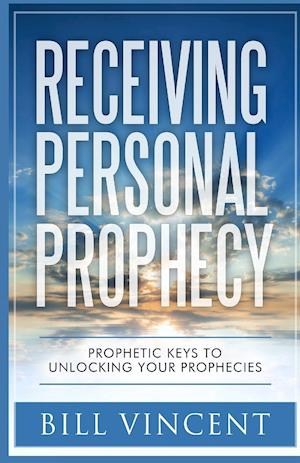 Bog, paperback Receiving Personal Prophecy af Bill Vincent