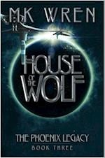 House of the Wolf (The Phoenix Legacy, nr. 3)