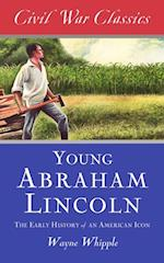 Story of Young Abraham Lincoln (Civil War Classics) af Wayne Whipple