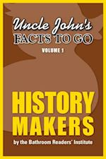 Uncle John's Facts to Go History Makers (Facts to Go)