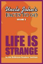 Uncle John's Facts to Go Life is Strange (Facts to Go)