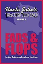 Uncle John's Facts to Go Fads & Flops (Facts to Go)