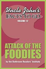 Uncle John's Facts to Go Attack of the Foodies (Facts to Go)