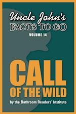 Uncle John's Facts to Go Call of the Wild (Facts to Go)
