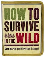 How to Survive in the Wild af Sam Martin, Christian Casucci