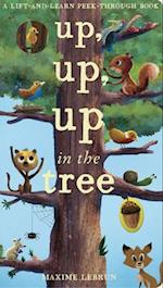 Up, Up, Up in the Tree (Lift And Learn Peek Through Book)