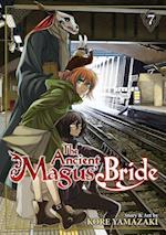 The Ancient Magus' Bride 7 (The Ancient Magus Bride)