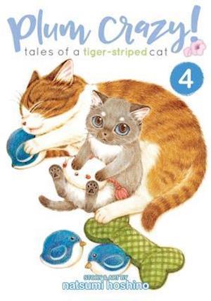 Bog, paperback Plum Crazy! Tales of a Tiger-Striped Cat Vol. 4 af Hoshino Natsumi