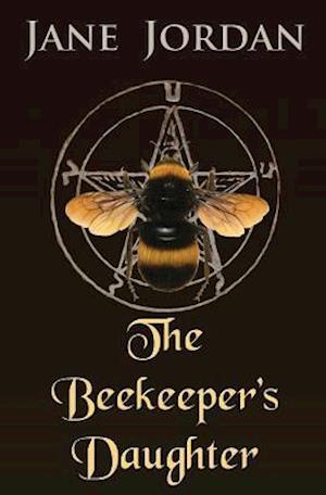 Bog, hæftet The Beekeeper's Daughter af Jane Jordan