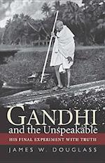 Gandhi and the Unspeakable af James W. Douglass