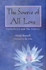 The Source of All Love (Catholicity in an Evolving Universe)