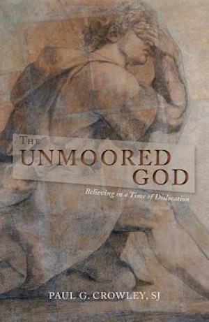 Bog, paperback The Unmoored God af Paul G. Crowley