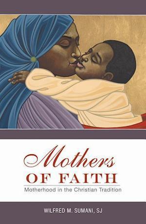 Bog, paperback Mothers of Faith af Wilfred M. Sumani