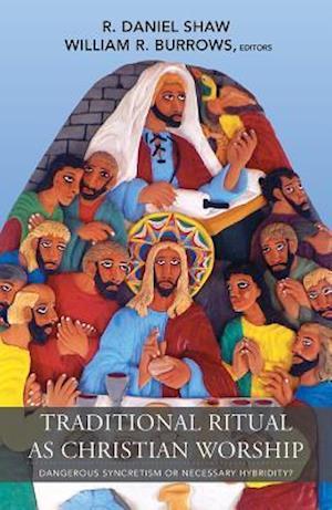 Traditional Ritual as Christian Worship