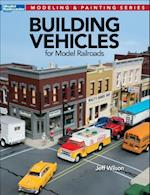 Building Vehicles for Model Railroads (Modeling Painting)