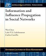 Information and Influence Propagation in Social Networks af Laks V. S. Lakshmanan, Carlos Castillo, Wei Chen