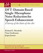 DFT-Domain Based Single-Microphone Noise Reduction for Speech Enhancement (Synthesis Lectures on Speech And Audio Processing)