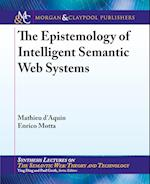 The Epistemology of Intelligent Semantic Web Systems (Synthesis Lectures on the Semantic Web Theory and Technolog)