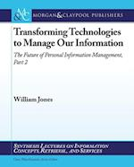 Transforming Technologies to Manage Our Information af William Jones