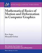 Mathematical Basics of Motion and Deformation in Computer Graphics af Ken Anjyo, Hiroyuki Ochiai