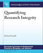 Quantifying Research Integrity (Synthesis Lectures on Information Concepts Retrieval and S)