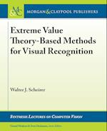 Extreme Value Theory-Based Methods for Visual Recognition