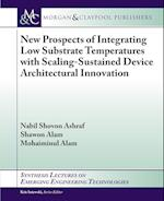 New Prospects of Integrating Low Substrate Temperatures with Scaling-Sustained Device Architectural Innovation (Synthesis Lectures on Emerging Engineering Technologies)