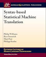 Syntax-Based Statistical Machine Translation (Synthesis Lectures on Human Language Technologies)