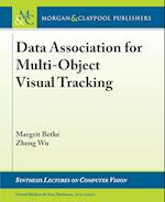 Data Association for Multi-Object Visual Tracking (Synthesis Lectures on Computer Vision)