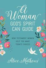 A Woman God's Spirit Can Guide