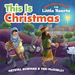 This Is Christmas (Our Daily Bread for Little Hearts)
