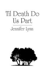 Til Death Do Us Part af Jennifer Lynn