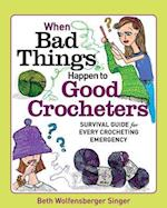 The When Bad Things Happen to Good Crocheters (When Bad Things Happen)