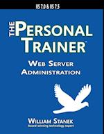 Web Server Administration: The Personal Trainer for IIS 7.0 and IIS 7.5