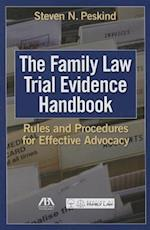 The Family Law Trial Evidence Handbook